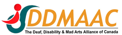 The Deaf, Disability & Mad Arts Alliance of Canada